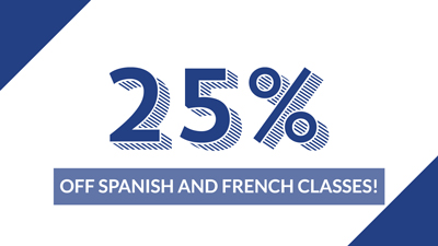 25% off Spanish or French when you bring a friend
